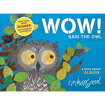 Wow! Said the Owl (Illustrated edition) by Tim Hopgood - 978023070104