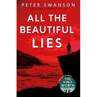 All the Beautiful Lies by Peter Swanson - 9780571327171 Book