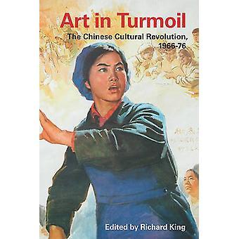 Art dans la tourmente - la révolution culturelle chinoise - 1966-76 par Richard
