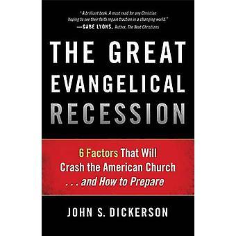 Die große evangelische Rezession - 6 Faktoren, die zum Absturz bringen die amerik.