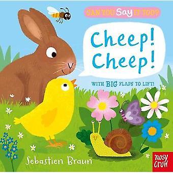Can You Say it Too? Cheep! Cheep! by Sebastien Braun - 9780857638717