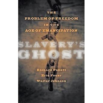 Fantasma da escravidão - o problema da liberdade na era da emancipação de