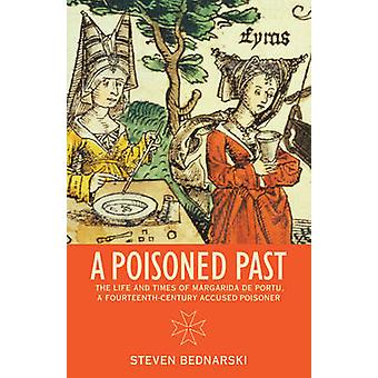 A Poisoned Past - The Life and Times of Margarida de Portu - a Fourtee
