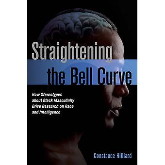 Straightening the Bell Curve - How Stereotypes About Black Masculinity
