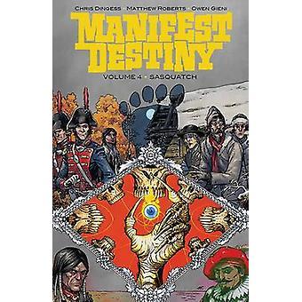 Manifest Destiny - Volume 4 - Sasquatch by Matthew Roberts - Owen Gieni