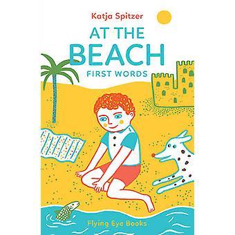 At the Beach - First Words by Katja Spitzer - Katja Spitzer - 97819092