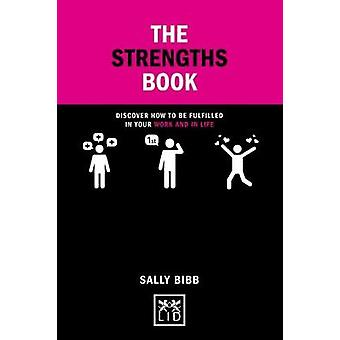 The Strengths Book - Discover How to be Fulfilled in Your Work and in