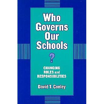 Who Governs Our Schools? - Changing Roles and Responsibilities by Davi