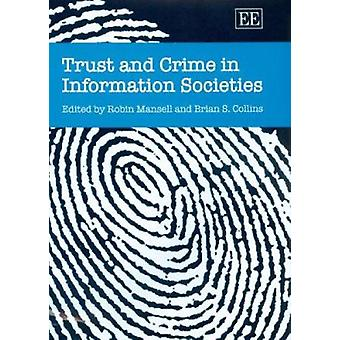 Trust and Crime in Information Societies (New edition) by Robin Manse