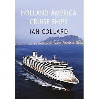Holland-America Cruise Ships by Ian Collard - 9781445667607 Book