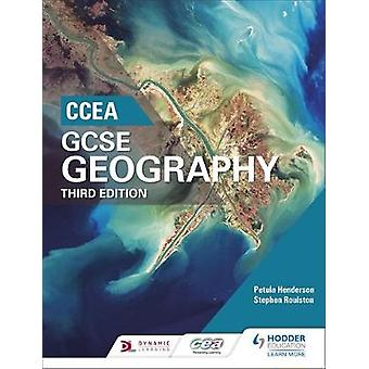 CCEA GCSE Geography Third Edition by Petula Henderson - Stephen Rouls
