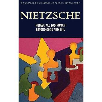 Humain - trop humain & Beyond Good and Evil de Friedrich Nietzsche-