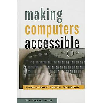 Making Computers Accessible - Disability Rights and Digital Technology