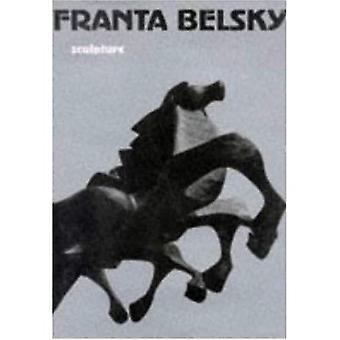 Franta Belsky: Sculpture