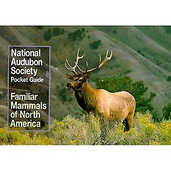Guide de poche des mammifères familiers d'Amérique du Nord (National Audubon Society Guides de poche)