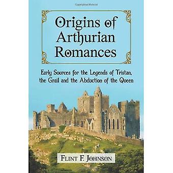 Początki arturiańskich romansów: wczesne źródła dla legendy Tristan, Graal i uprowadzenie królowej