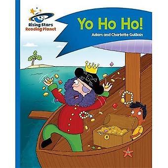 Reading Planet - Yo Ho Ho! - Blue: Comet Street Kids (Rising Stars Reading Planet)