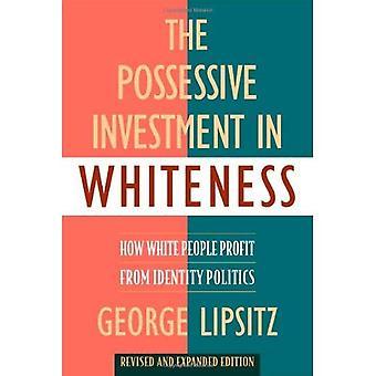 Omistushaluinen investointeja valkoisuus: Miten valkoiset ihmiset hyötyvät identiteettipolitiikan