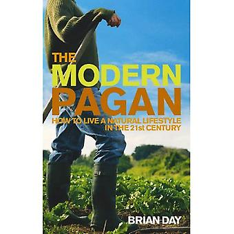 The Modern Pagan: How to Live a Natural Lifestyle in the 21st Century