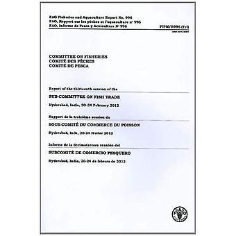 Rapport från det trettonde mötet i underkommittén på fiskhandeln