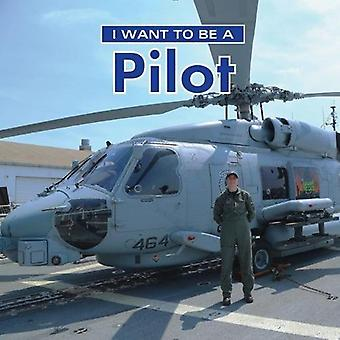 I Want to Be a Pilot (I Want to Be)