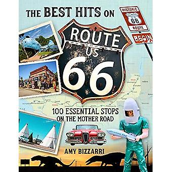 The Best Hits on Route 66: 100 Essential Stops on� the Mother Road