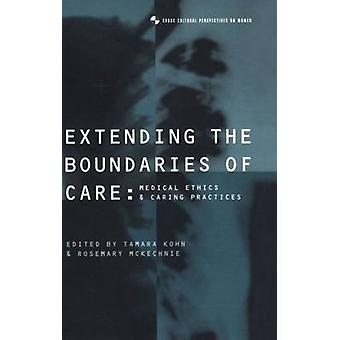 Extending the Boundaries of Care Medical Ethics and Caring Practices by Kohn & Tamara