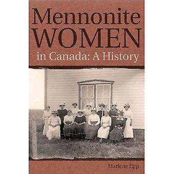Mennonite Women in Canada: A History (Studies in Immigration and Culture)