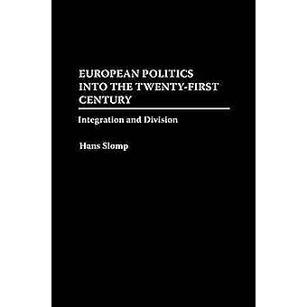 Europese politiek in de 21ste eeuw integratie en deling door Slomp & Hans
