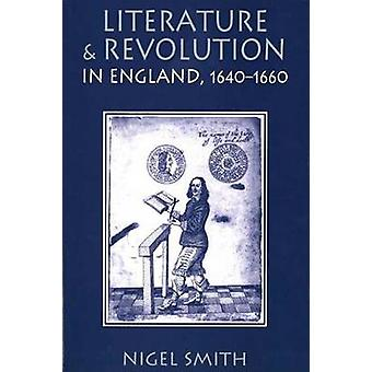 Literature and Revolution in England 16401660 by Smith & Nigel
