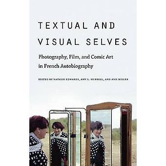 Textlichen und visuellen selbst Fotografie Film und Comic-Kunst in französischen Autobiographie von Edwards & Natalie