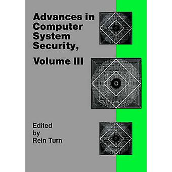 Advances in Computer System Security Vol. 3 by Turn & Rein