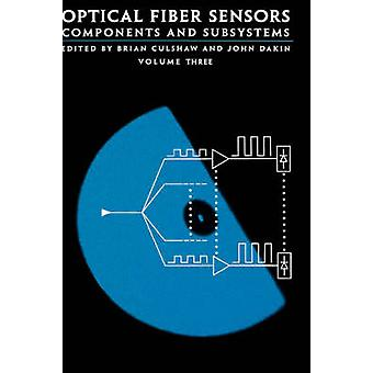 Optical Fiber Sensors Components and Subsystems by Culshaw & Brian