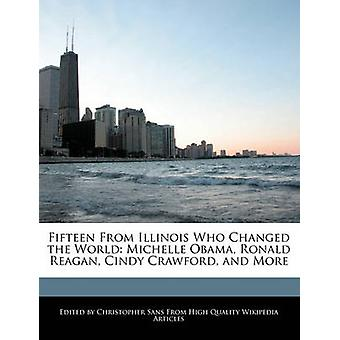 Fifteen From Illinois Who Changed the World Michelle Obama Ronald Reagan Cindy Crawford and More by Sans & Christopher