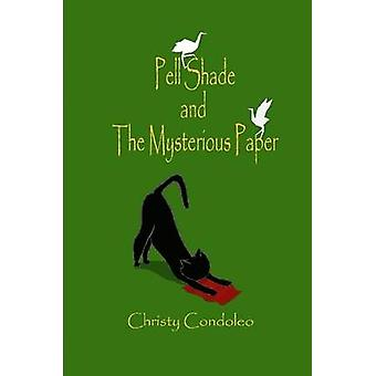 Pell Shade and the Mysterious Paper by Condoleo & Christy