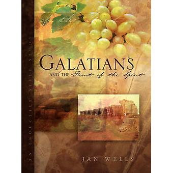 Galaten en de vrucht van de geest door Wells & Jan
