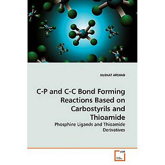 CP and CC Bond Forming Reactions Based on Carbostyrils and Thioamide by ARSHAD & NUZHAT