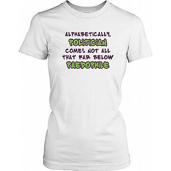 Alfabetisch, politicus komt niet al dat veel hieronder... - grappige grap dames T Shirt
