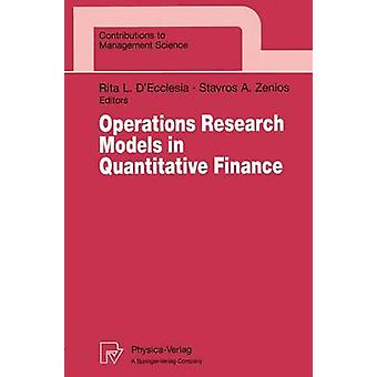 Operations Research Models in Quantitative Finance  Proceedings of the XIII Meeting EURO Working Group for Financial Modeling University of Cyprus Nicosia Cyprus by DEcclesia & Rita L.