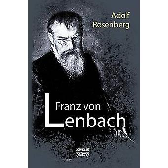 Franz von Lenbach. Monografie by Rosenberg & Adolf