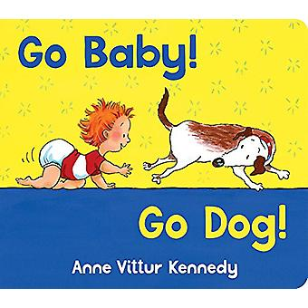 Go Baby! Go Dog! by Anne Vittur Kennedy - 9780807529713 Book