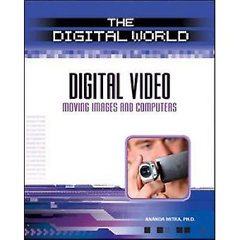 Digital Video - Moving Images and Computers by Ananda Mitra - 97808160