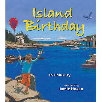 Island Birthday by Eva Murray - Jamie Hogan - Jamie Hogan - 978088448