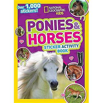 National Geographic Kids Ponies and Horses Sticker Activity Book - Ove