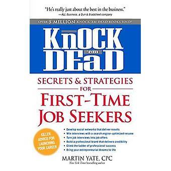 Knock 'em Dead Secrets & Strategies for First-Time Job Seekers by Mar