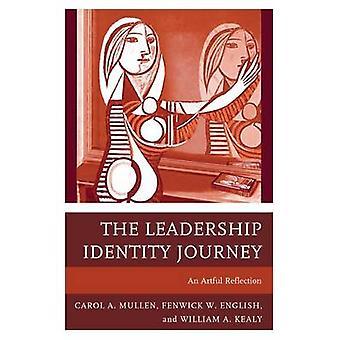 The Leadership Identity Journey - An Artful Reflection by Carol A. Mul