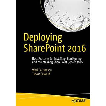Deploying Sharepoint 2016 - Best Practices for Installing - Configurin