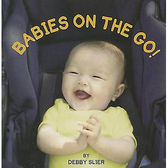Babies on the Go by Debby Slier - 9781595721730 Book