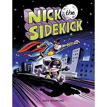 Nick The Sidekick by Dave Whamond - 9781771383554 Book