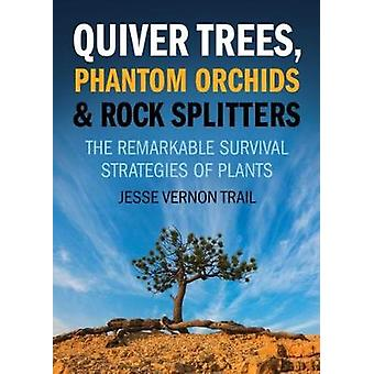 Quiver Trees - Phantom Orchids and Rock Splitters - The Remarkable Sur